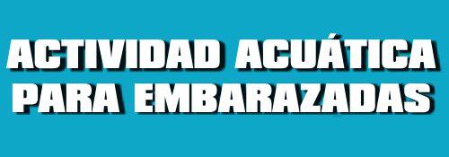 ACTIVIDAD ACU�TICA PARA EMBARAZADAS