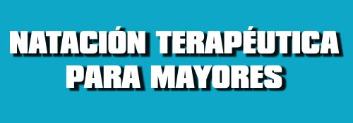 NATACI�N TERAP�UTICA MAYORES