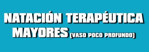 NATACI�N TERAP�UTICA MAYORES (VASO POCO PROFUNDO)